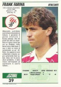 Frank Farina: The only person born in Darwin to grace Serie A. Possibly ever.